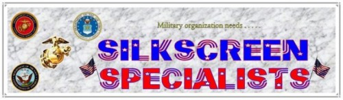 Military Organization needs Silkscreen Specialists